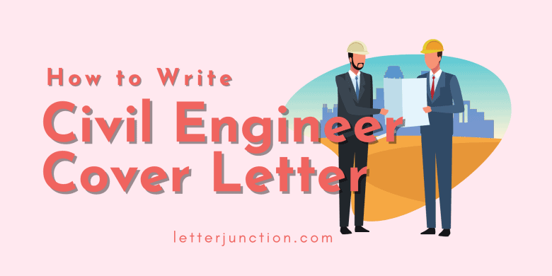 how to write Cover Letter for Civil Engineer