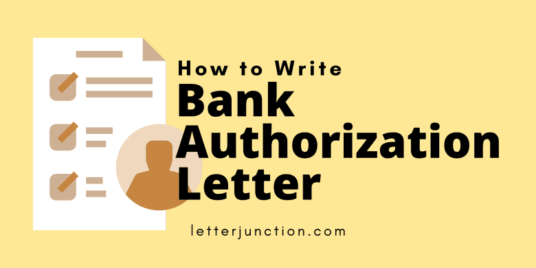 how to write a bank authorization letter