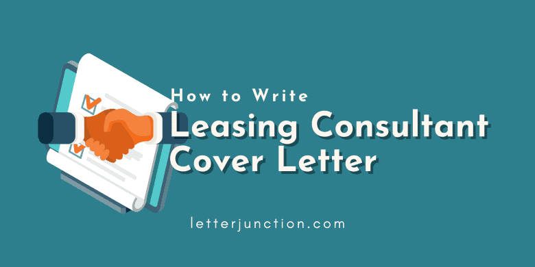 how to write leasing consultant cover letter
