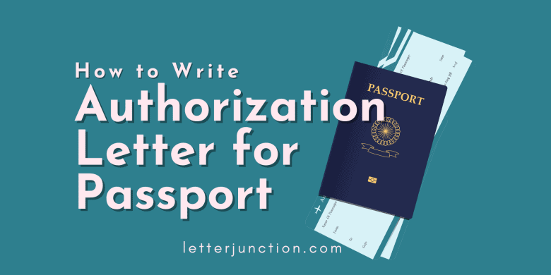 how to write authorization letter for passport