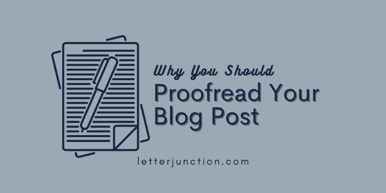 why you should proofread your blog post