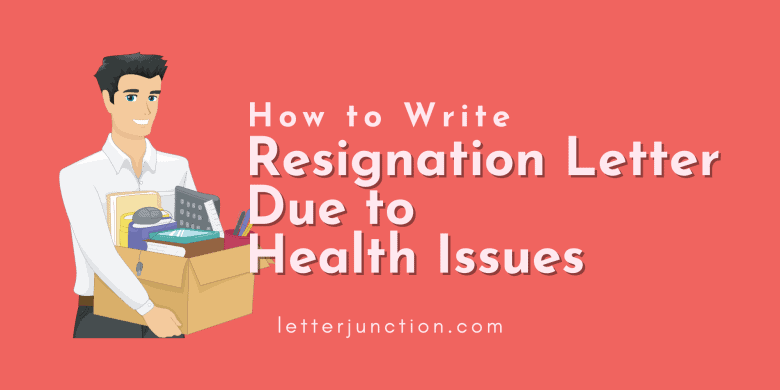 how to write resignation letter due to health issue