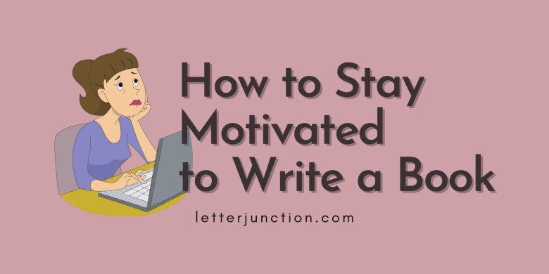 stay motivated to write a book