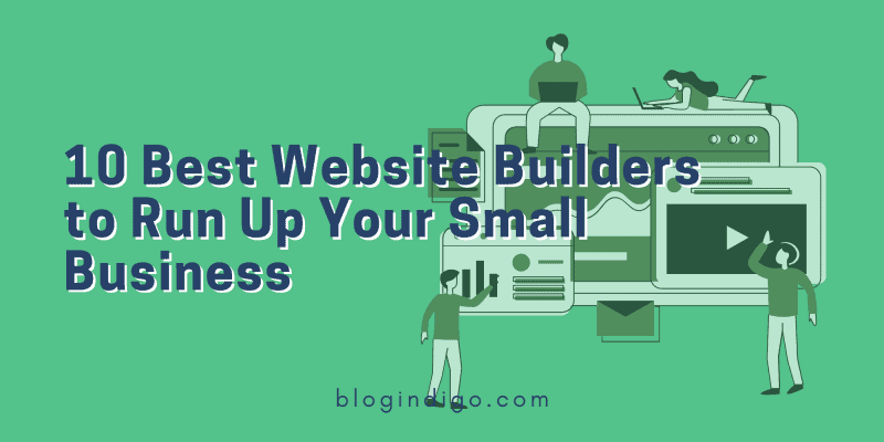 10 best website builders to run up your business