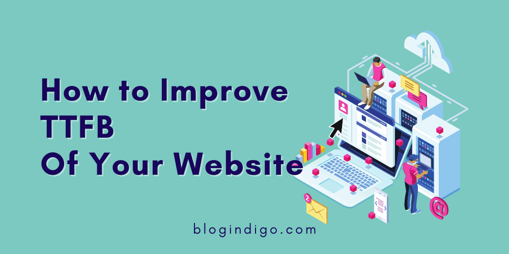 how to improve time to first byte of your website
