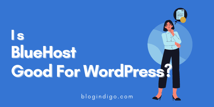 Is bluehost good for wordpress